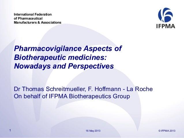 International Federationof PharmaceuticalManufacturers & AssociationsPharmacovigilance Aspects ofBiotherapeutic medicines:...