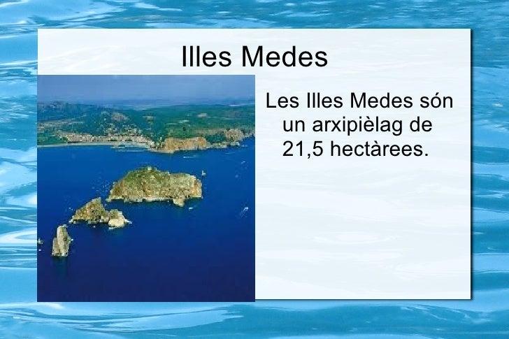 Illes Medes      Les Illes Medes sóns      un arxipièlag de       21,5 hectàrees.