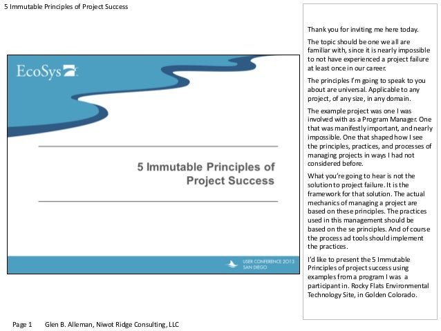 5 Immutable Principles of Project Success Thank you for inviting me here today. The topic should be one we all are familia...