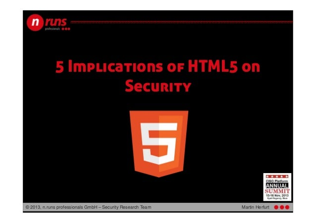 5 Implications of HTML5 on Security  © 2013, n.runs professionals GmbH – Security Research Team  Martin Herfurt