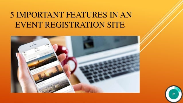 5 IMPORTANT FEATURES IN AN EVENT REGISTRATION SITE
