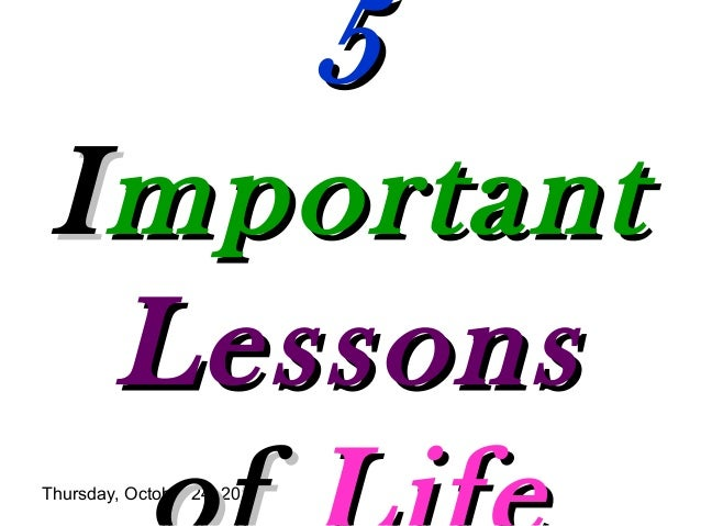 5 I mportant Lessons Thursday, October 24, 2013  1