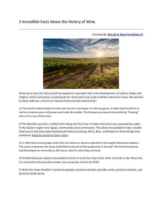 5 Incredible Facts About the History of Wine    Provided By: Brix 33 in New Port Richey FL    Wine has a very rich history...