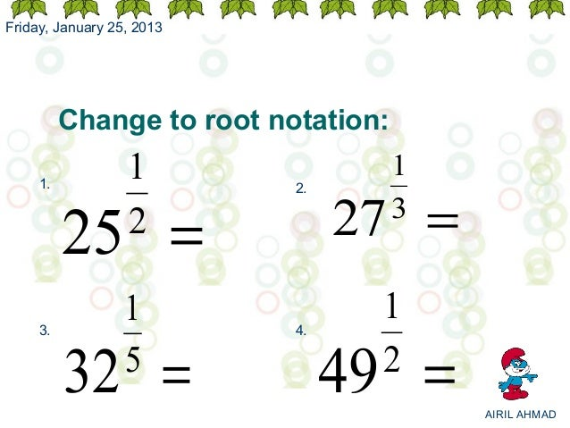 Friday, January 25, 2013          Change to root notation:     1.                  1        2.                            ...