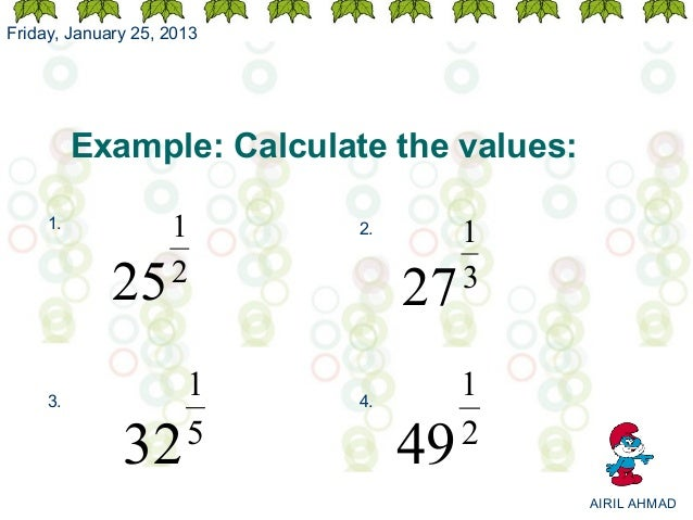 Friday, January 25, 2013          Example: Calculate the values:     1.             1      2.        1             25     ...