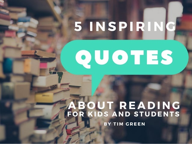 5 Inspiring Quotes About Reading For Kids And Students By Tim Green