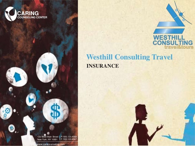 CARING  COUNSELING CENTER  Westhill Consulting Travel INSURANCE  123 West Main Street New York, NY 10001  |  123 West Main...