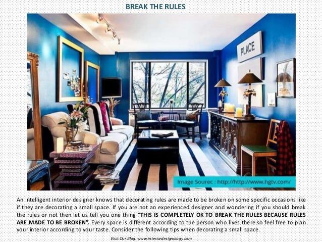 5 Interior Design Rules You Can Break Visit Our Blog:  www.interiordesignology.com