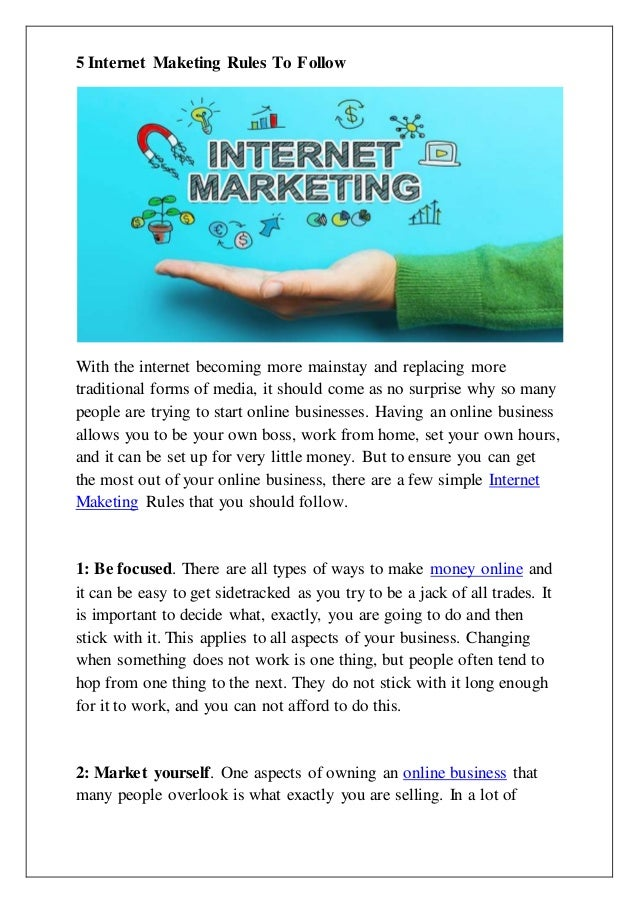 5 Internet Maketing Rules To Follow With the internet becoming more mainstay and replacing more traditional forms of media...