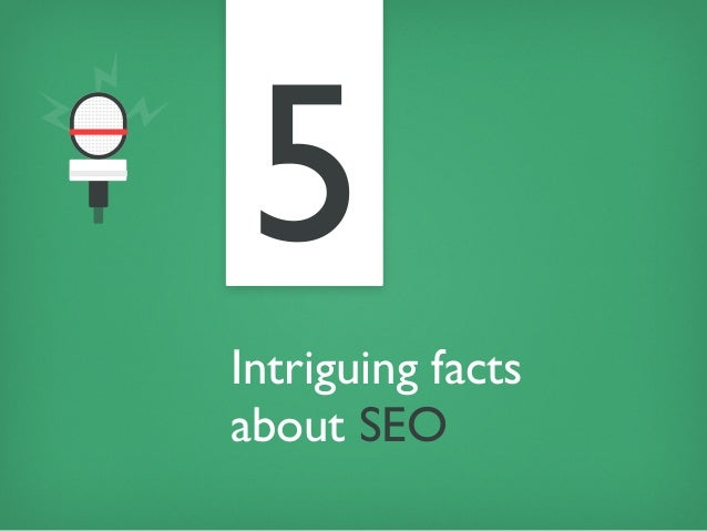 Intriguing factsabout SEO5