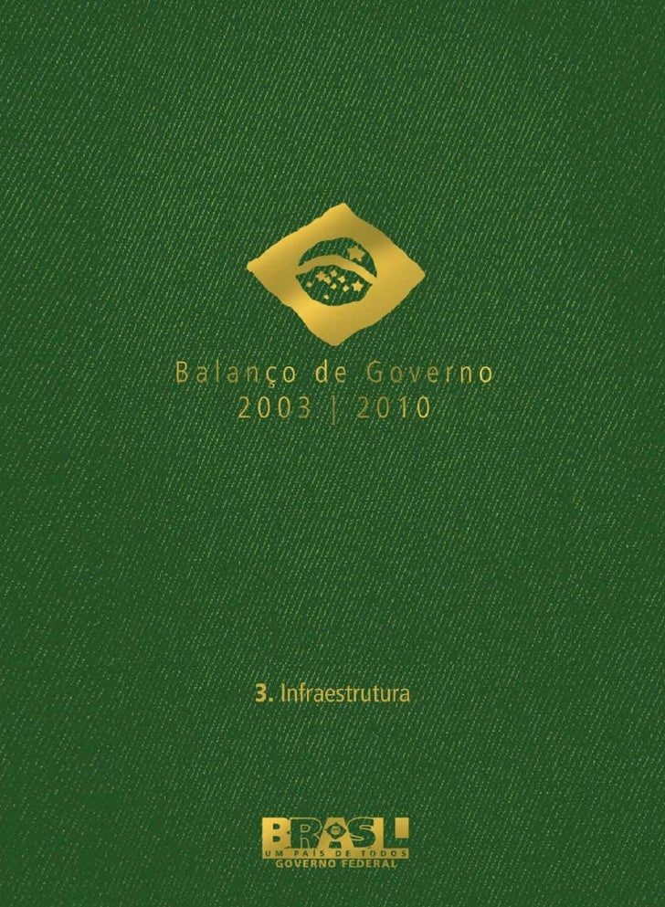 República Federativa do BrasilPresidente da RepúblicaLuiz Inácio Lula da SilvaVice-Presidente da RepúblicaJosé Alencar Gom...