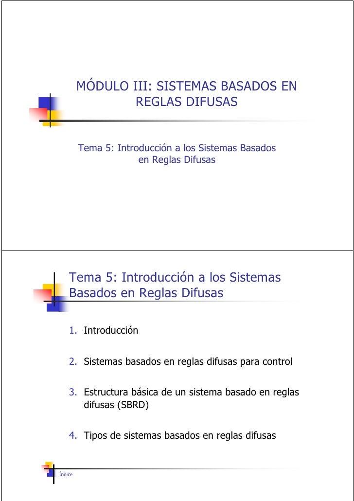 MÓDULO III: SISTEMAS BASADOS EN                  REGLAS DIFUSAS            Tema 5: Introducción a los Sistemas Basados    ...