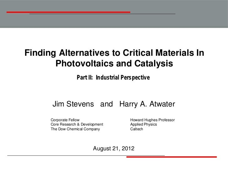 Finding Alternatives to Critical Materials In       Photovoltaics and Catalysis                   Part II: Industrial Pers...