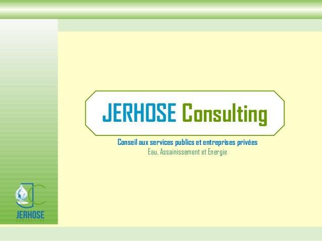 JERHOSE Consulting Conseil aux services publics et entreprises privées Eau, Assainissement et Energie