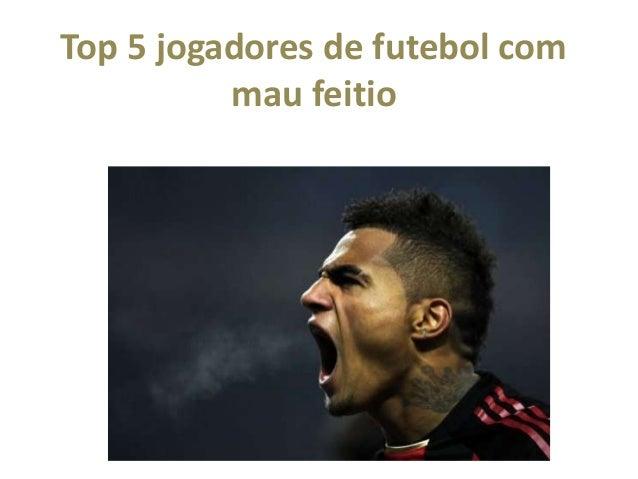 Top 5 jogadores de futebol com mau feitio
