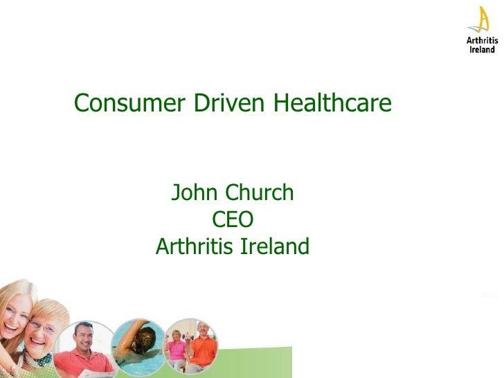 Consumer Driven Healthcare John Church CEO Arthritis Ireland