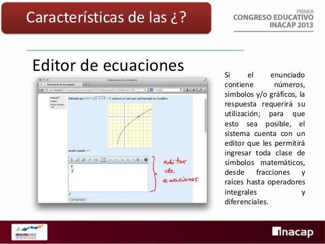 Características de las ¿?  CAS  Muchas de las preguntas que se pueden formular en matemática tienen una única respuesta, p...