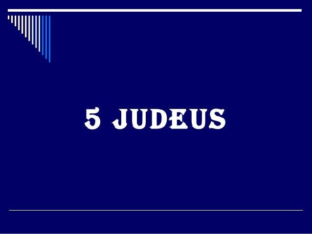 5 Judeus