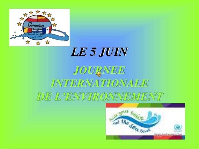 LE 5 JUIN JOURNEE INTERNATIONALE DE L'ENVIRONNEMENT