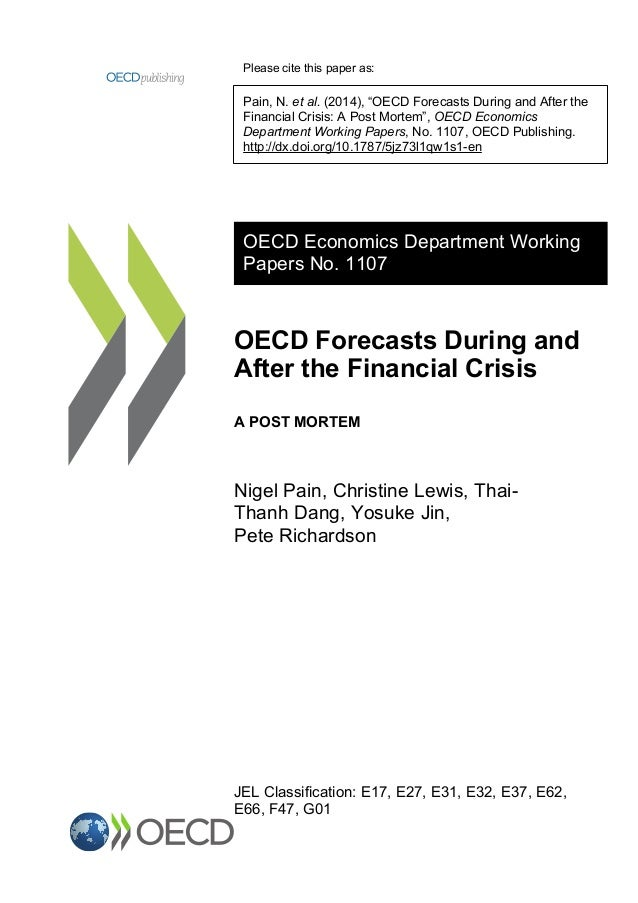 """Please cite this paper as: Pain, N. et al. (2014), """"OECD Forecasts During and After the Financial Crisis: A Post Mortem"""", ..."""