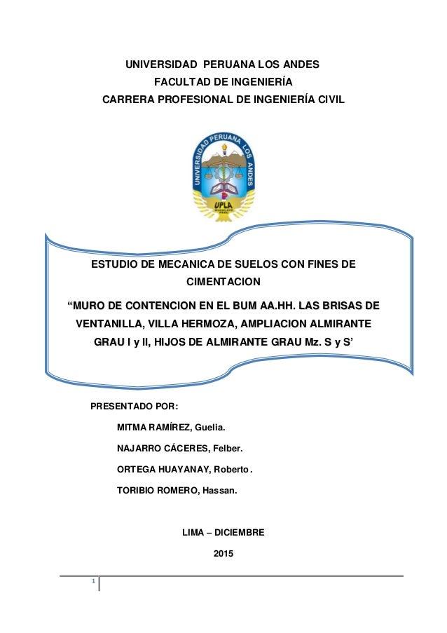 1 UNIVERSIDAD PERUANA LOS ANDES FACULTAD DE INGENIERÍA CARRERA PROFESIONAL DE INGENIERÍA CIVIL ESTUDIO DE MECANICA DE SUEL...
