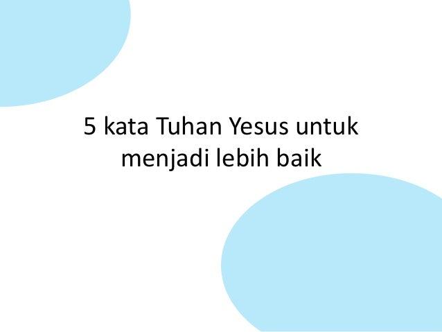 5 Kata Tuhan Yesus Untuk Menjadi Lebih Baik