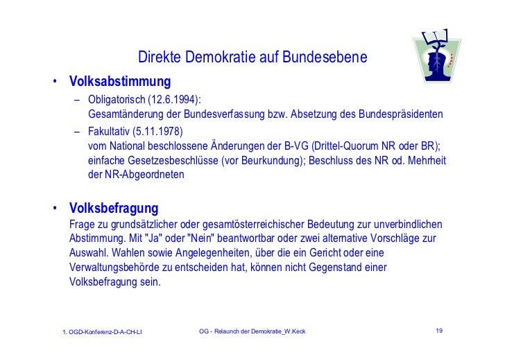 Direkte Demokratie auf Bundesebene• Volksabstimmung    – Obligatorisch (12.6.1994):      Gesamtänderung der Bundesverfassu...