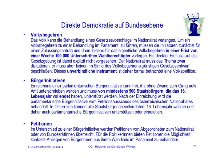 Direkte Demokratie auf Bundesebene•     Volksbegehren      Das Volk kann die Behandlung eines Gesetzesvorschlags im Nation...