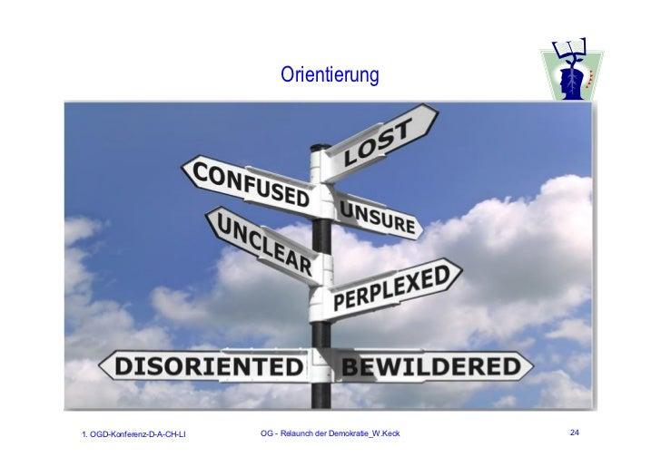Orientierung1. OGD-Konferenz-D-A-CH-LI   OG - Relaunch der Demokratie_W.Keck   24
