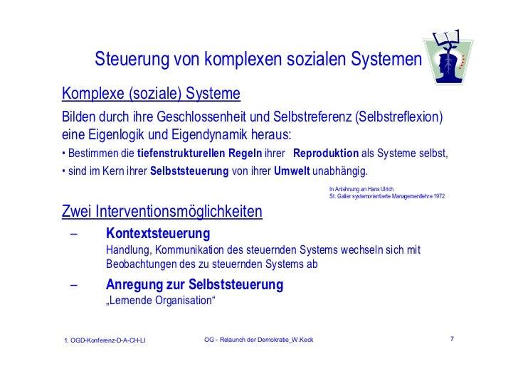 Steuerung von komplexen sozialen SystemenKomplexe (soziale) SystemeBilden durch ihre Geschlossenheit und Selbstreferenz (S...