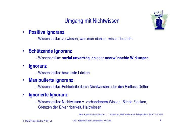 Umgang mit Nichtwissen• Positive Ignoranz           – Wissensrisiko: zu wissen, was man nicht zu wissen braucht• Schützend...