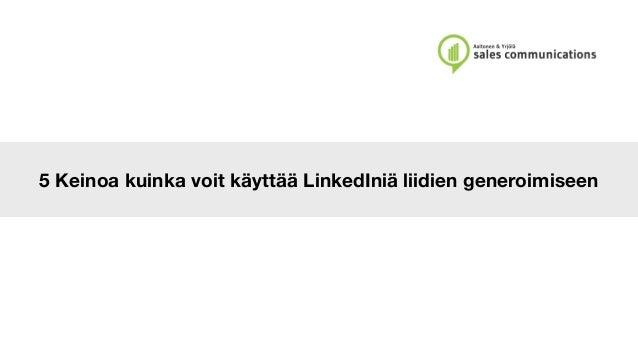 5 Keinoa kuinka voit käyttää LinkedIniä liidien generoimiseen