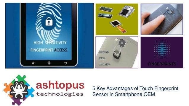 5 Key Advantages of Touch Fingerprint Sensor in Smartphone OEM