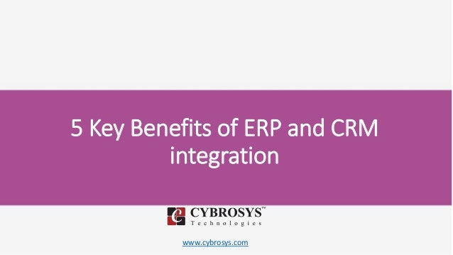 www.cybrosys.com 5 Key Benefits of ERP and CRM integration