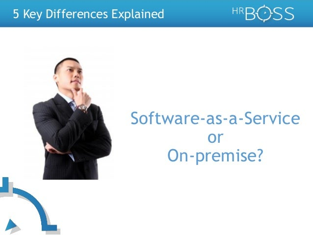 5 Key Differences Explained  Software-as-a-Service or On-premise?