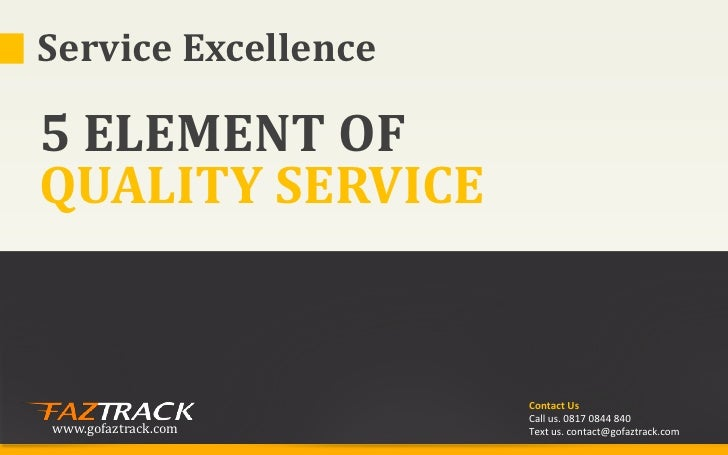 Service Excellence5 ELEMENT OFQUALITY SERVICE                     Contact Us                     Call us. 0817 0844 840www...