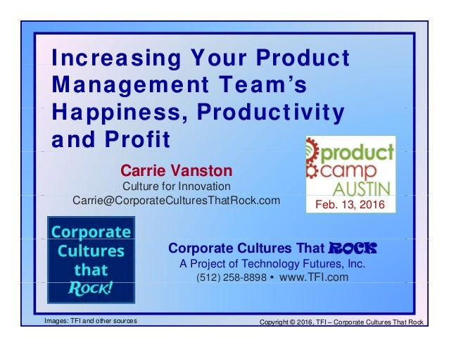 Increasing Your ProductIncreasing Your Product Management Team's Happiness Prod cti itHappiness, Productivity and Profit C...