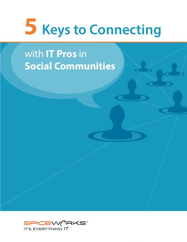 5 Keys to Connectingwith IT Pros inSocial Communities