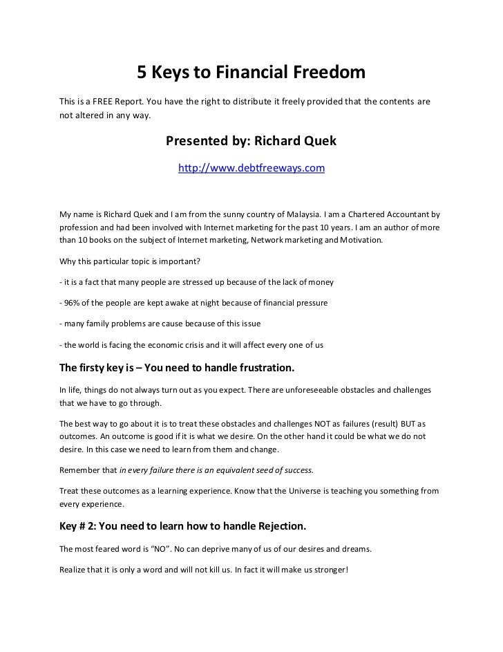 5 Keys to Financial FreedomThis is a FREE Report. You have the right to distribute it freely provided that the contents ar...