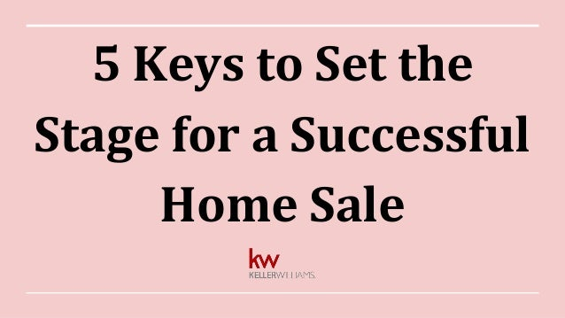 5 Keys to Set the Stage for a Successful Home Sale