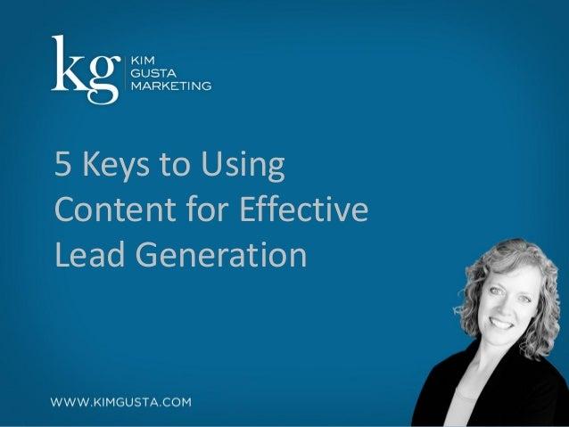 5 Keys to UsingContent for EffectiveLead Generation
