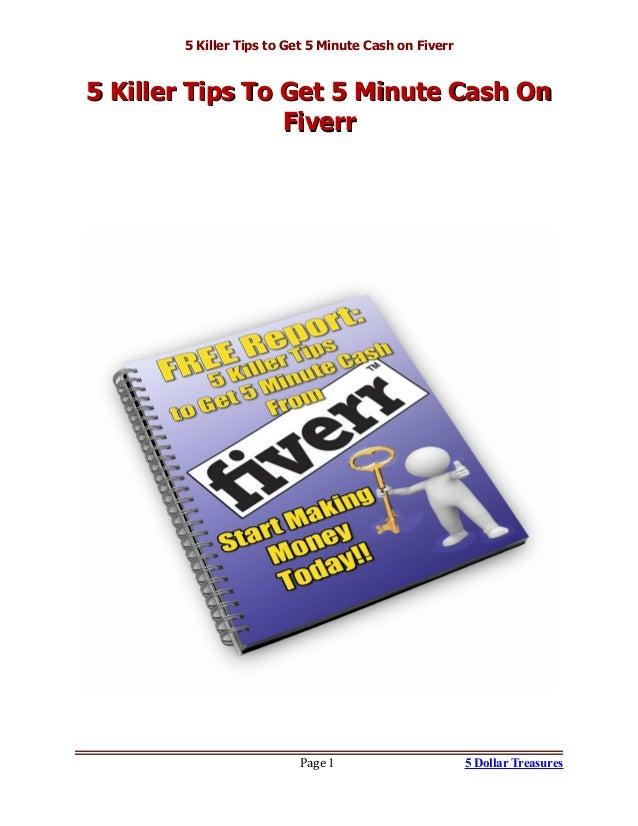 5 Killer Tips to Get 5 Minute Cash on Fiverr 5 Killer Tips To Get 5 Minute Cash On5 Killer Tips To Get 5 Minute Cash On Fi...