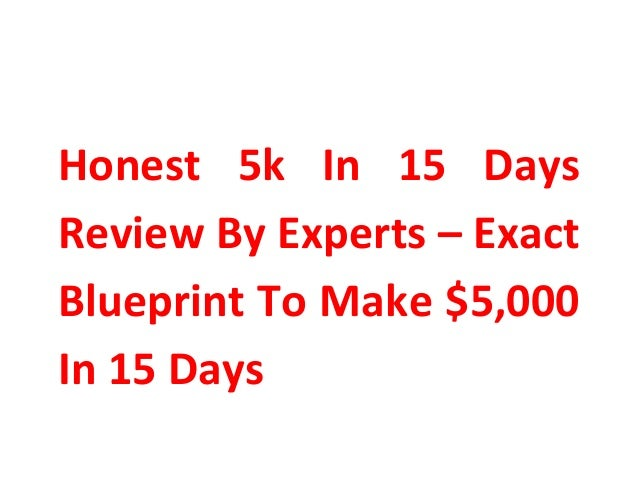 Honest 5k In 15 Days Review By Experts – Exact Blueprint To Make $5,000 In 15 Days