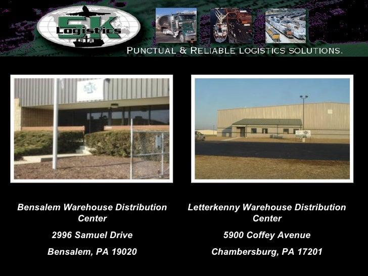Bensalem Warehouse Distribution Center 2996 Samuel Drive Bensalem, PA 19020 Letterkenny Warehouse Distribution Center 5900...