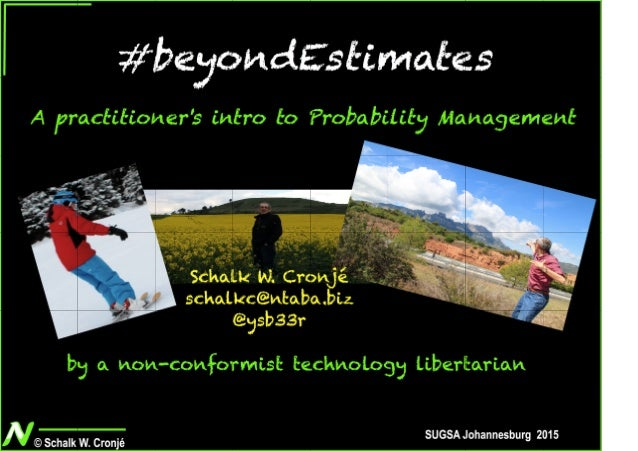 Beyond Estimates - Probability Management