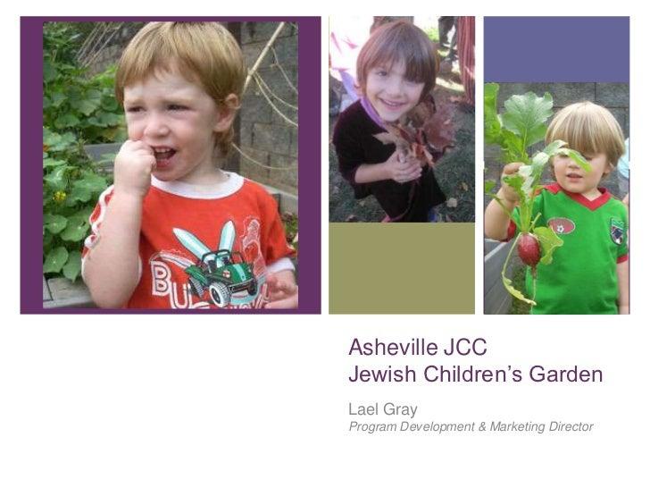 Asheville JCCJewish Children's GardenLael GrayProgram Development & Marketing Director
