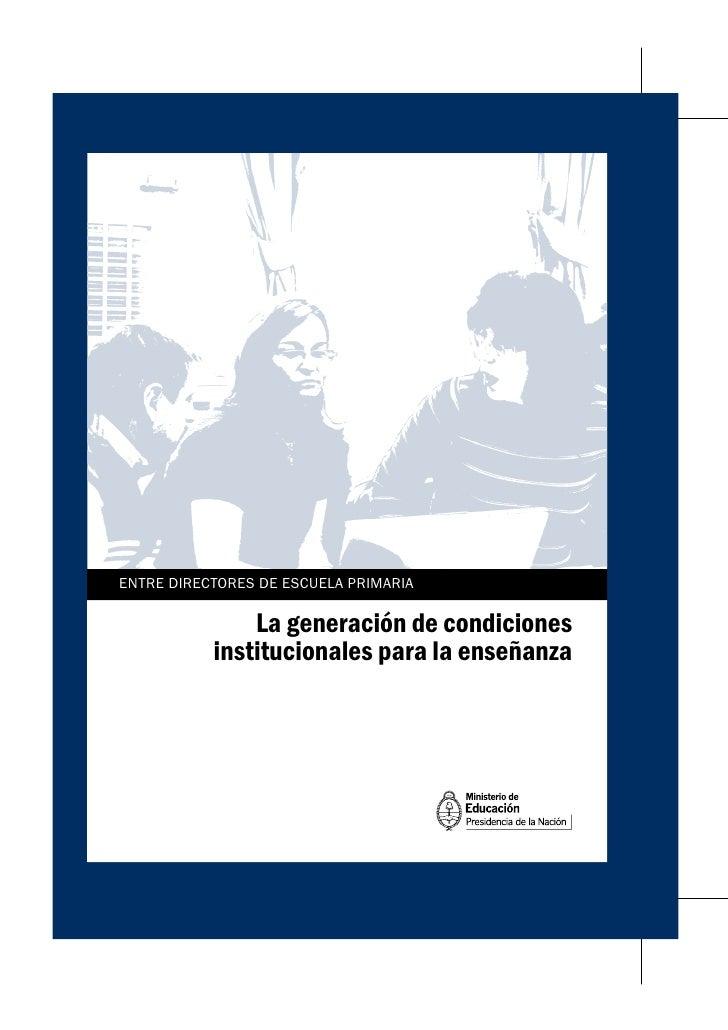 ENTRE DIRECTORES DE ESCUELA PRIMARIA               La generación de condiciones           institucionales para la enseñanza