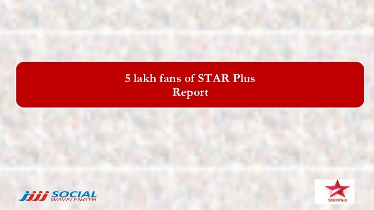 5 lakh fans of STAR Plus Report