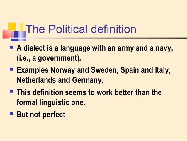 ... 14. The Political Definition  A Dialect ...
