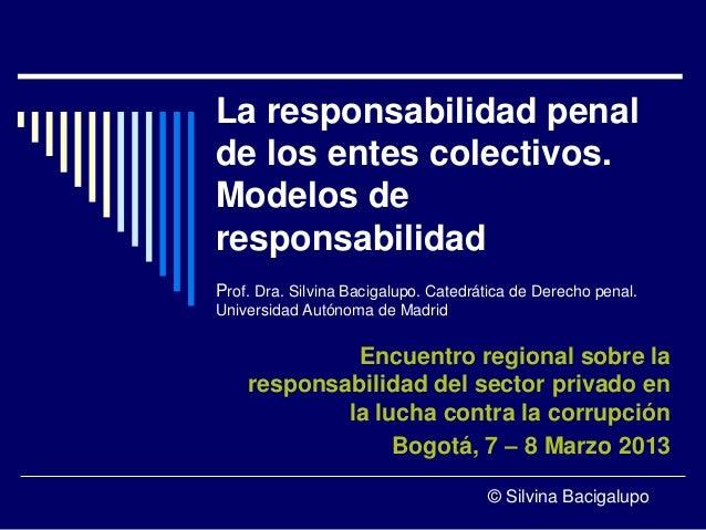 La responsabilidad penal de los entes colectivos. Modelos de responsabilidad / Silvina Bacigalupo, Universidad Autónoma de...